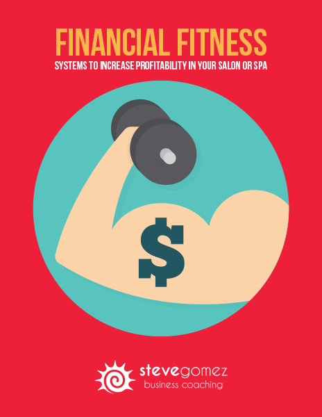Financial Fitness - Systems to Increase Profitability in Your Salon or Spa